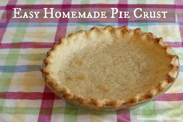 Easy Homemade Pie Crust - blossomsandposies.com