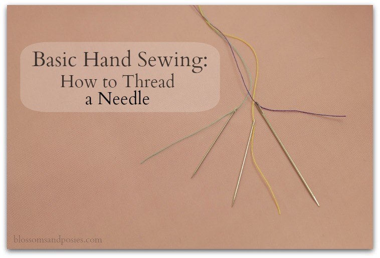 Basic Hand Sewing How To Thread A Needle