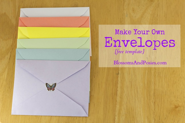 Make Your Own Envelopes With Template Via Blossomsandposies